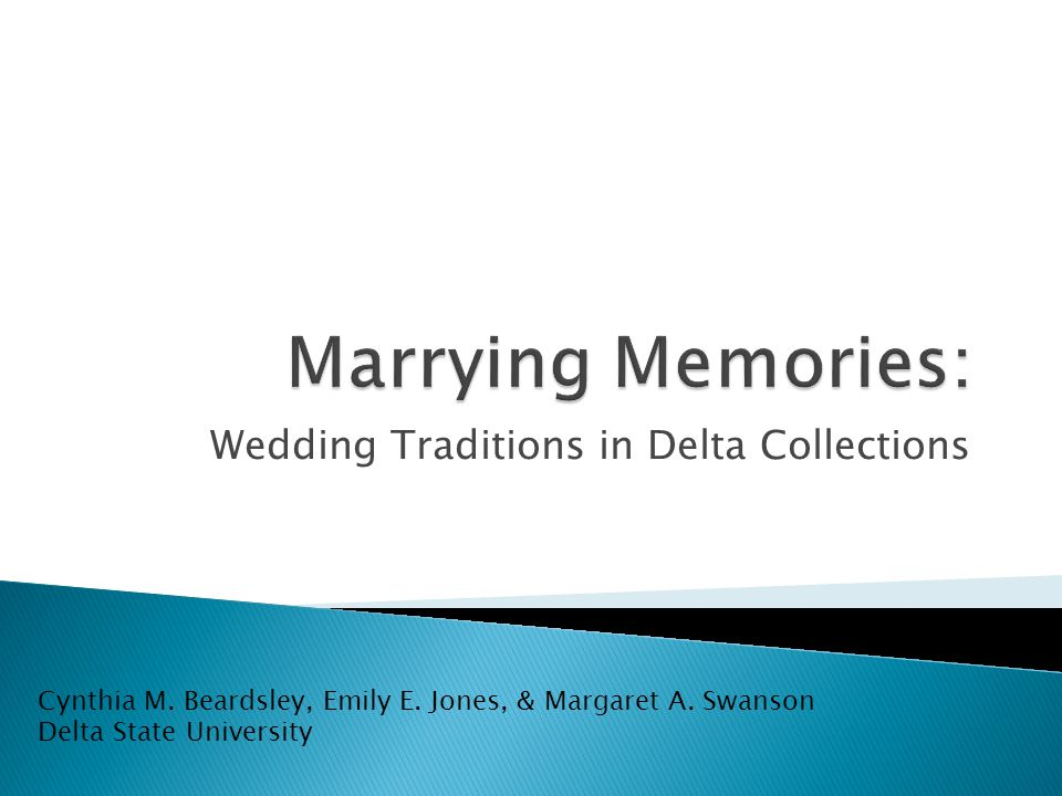 Why Delta weddings? Which repositories? Collection evaluation Secondary sources