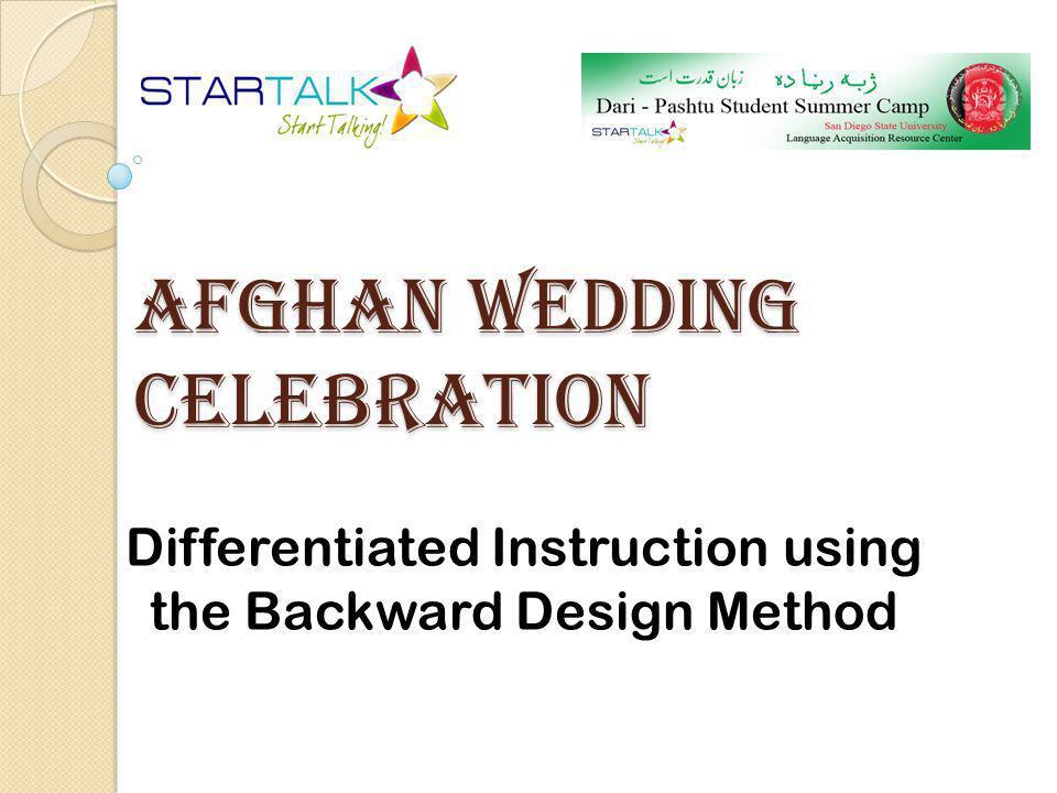 Afghan Wedding Celebration Differentiated Instruction using the Backward Design Method