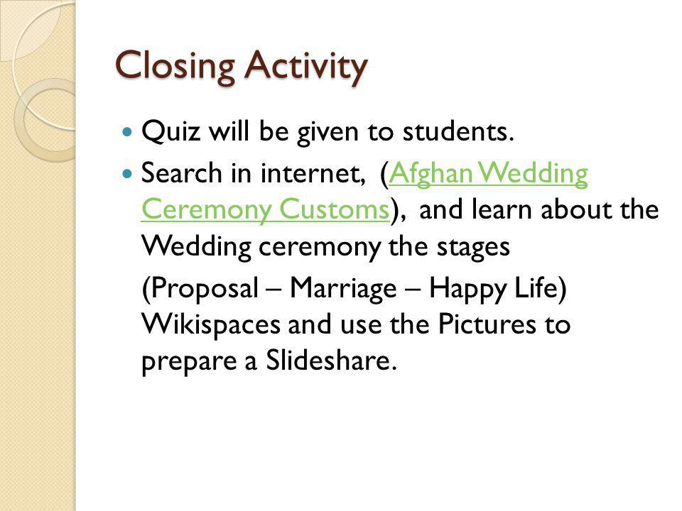 Closing Activity Quiz will be given to students.