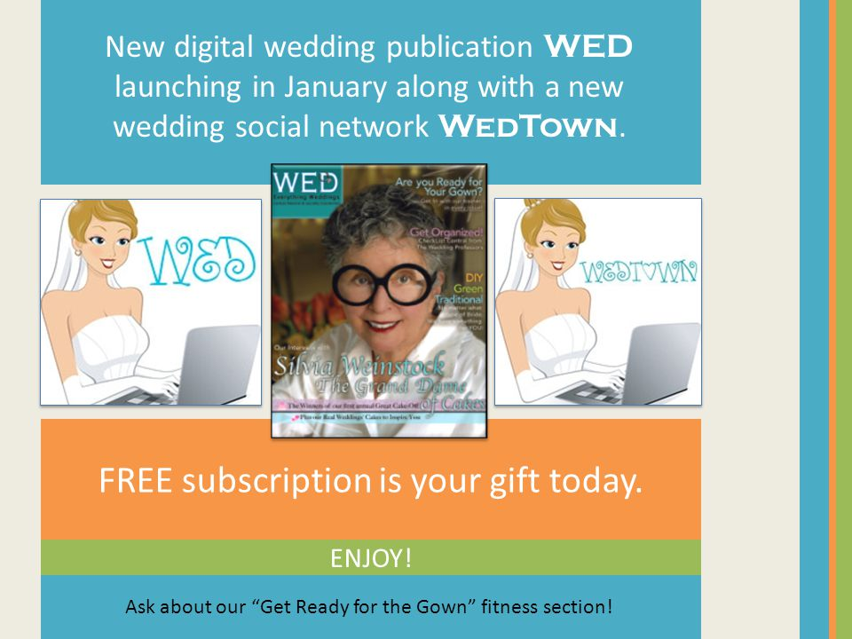 FREE subscription is your gift today. ENJOY.