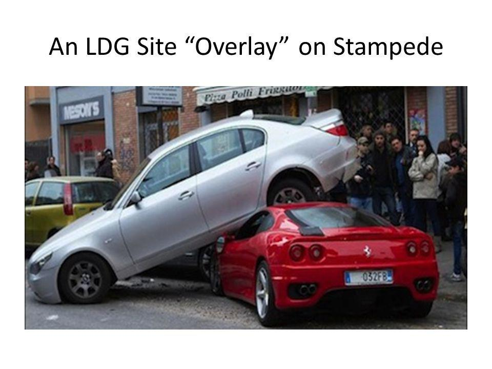An LDG Site Overlay on Stampede