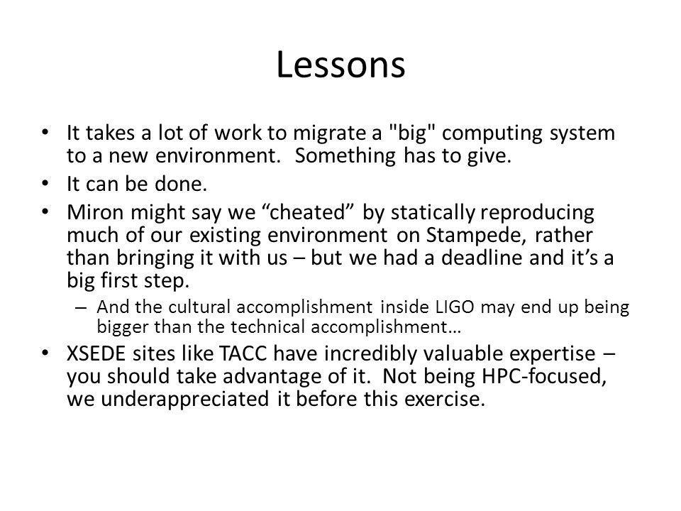 Lessons It takes a lot of work to migrate a