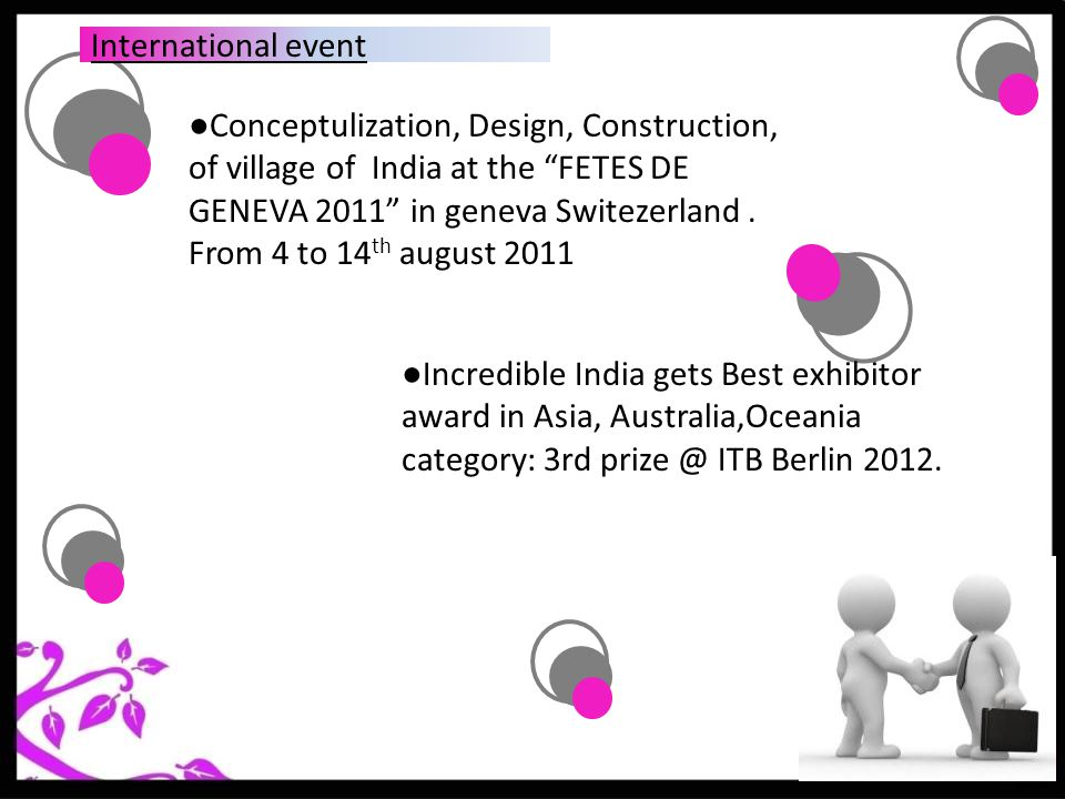 Conceptulization, Design, Construction, of village of India at the FETES DE GENEVA 2011 in geneva Switezerland.