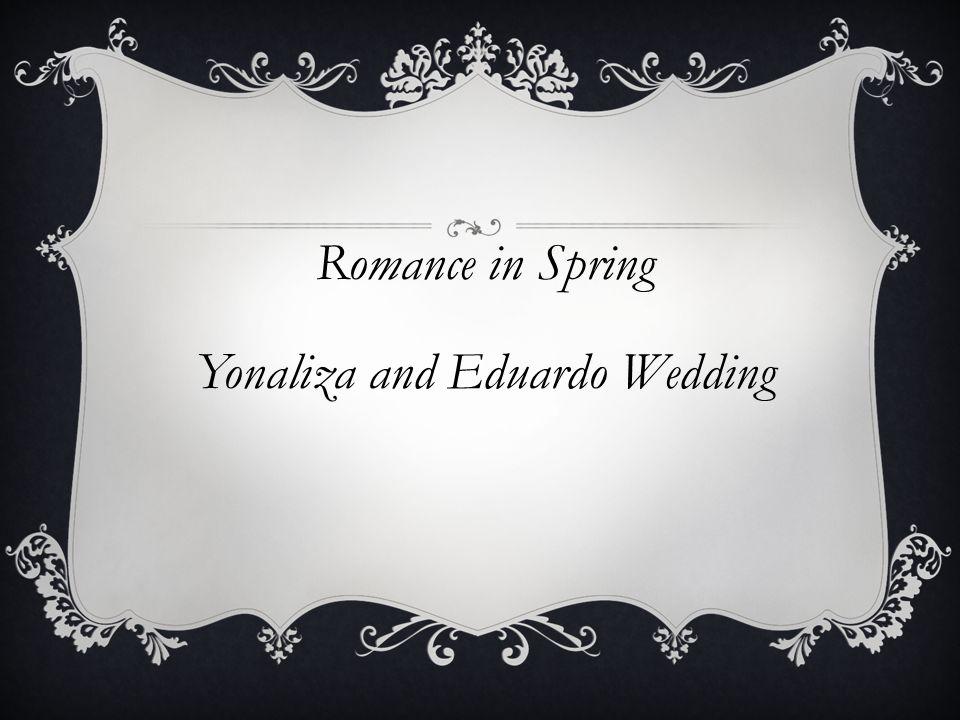 Romance in Spring Yonaliza and Eduardo Wedding