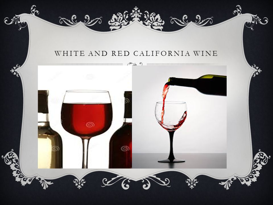 WHITE AND RED CALIFORNIA WINE