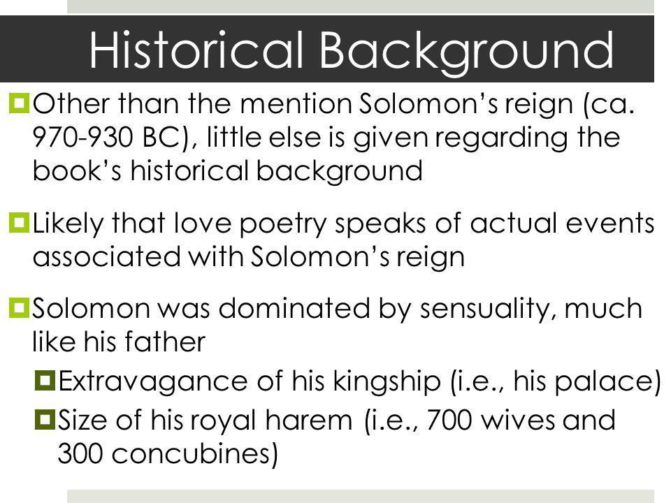 Historical Background Other than the mention Solomons reign (ca.