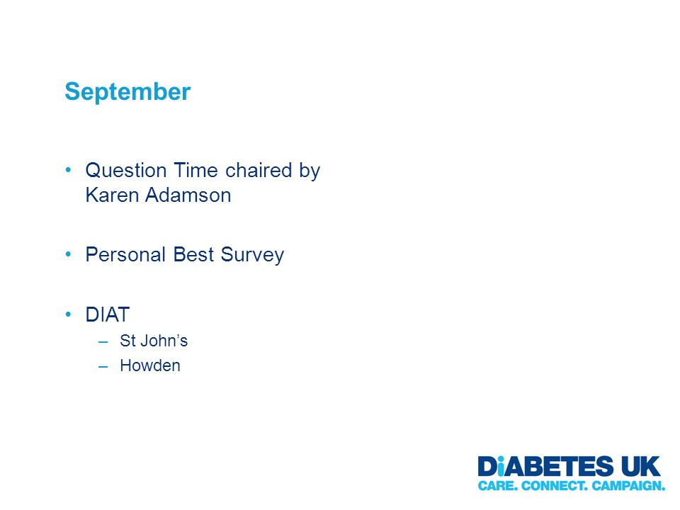 September Question Time chaired by Karen Adamson Personal Best Survey DIAT –St Johns –Howden