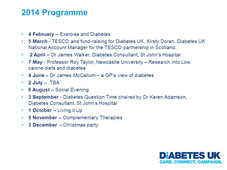 2014 Programme 4 February – Exercise and Diabetes 5 March - TESCO and fund-raising for Diabetes UK, Kirsty Doran, Diabetes UK National Account Manager