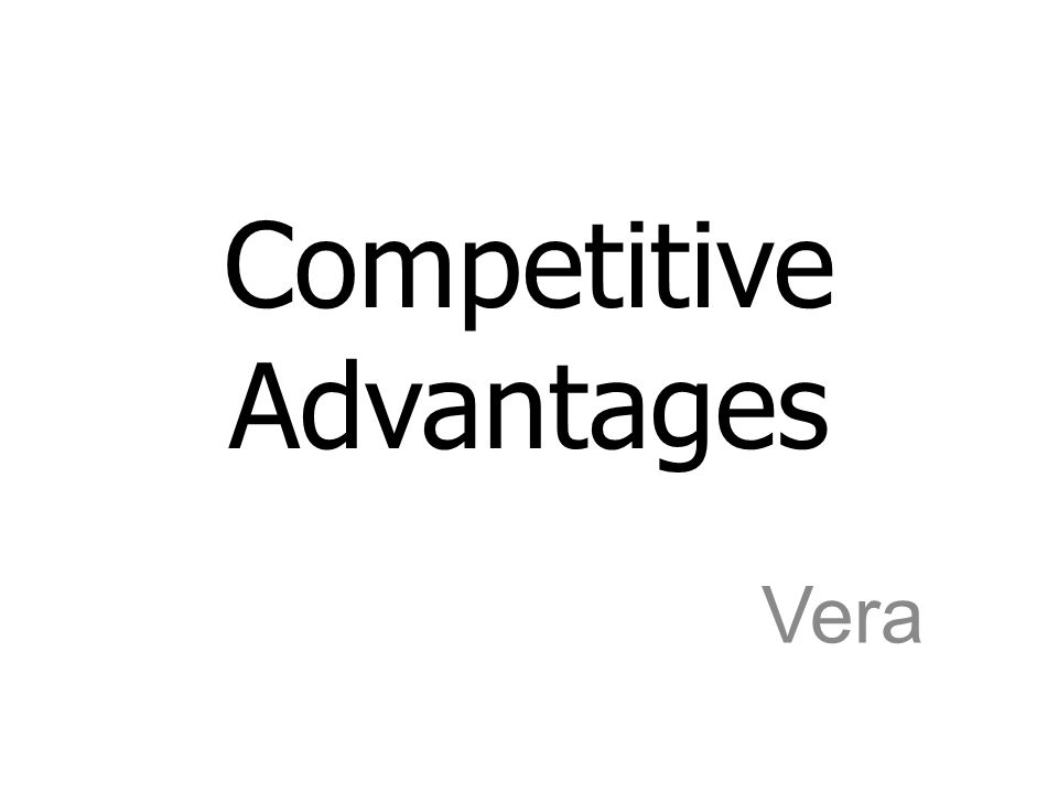 Competitive Advantages Vera
