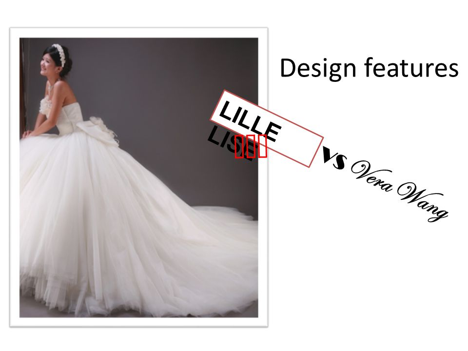 Design features LILLE LISE won VS Vera Wang