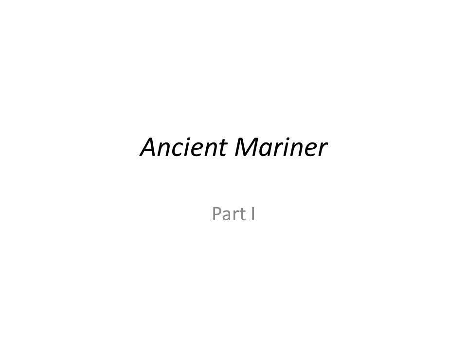 Ancient Mariner Part I