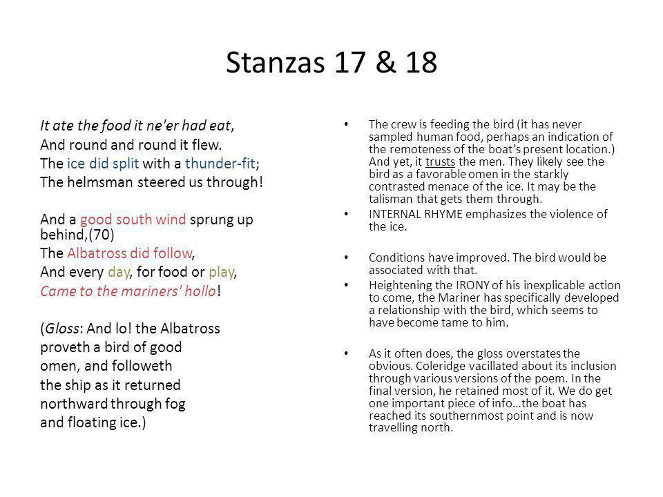 Stanzas 17 & 18 It ate the food it ne er had eat, And round and round it flew.