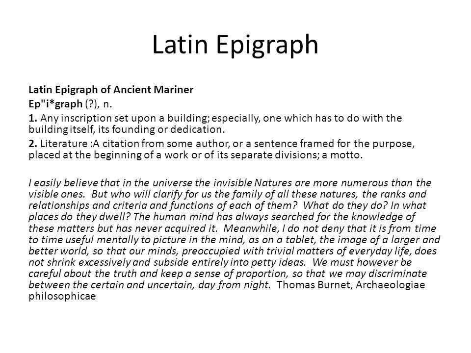 Latin Epigraph Latin Epigraph of Ancient Mariner Ep i*graph ( ), n.