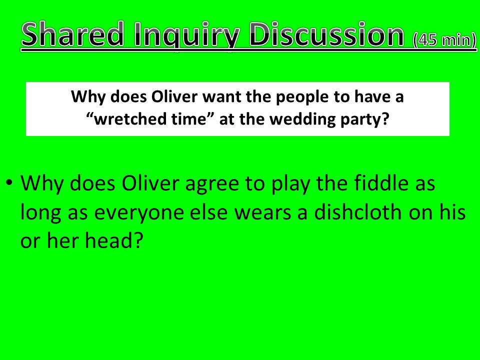 Why does Oliver agree to play the fiddle as long as everyone else wears a dishcloth on his or her head.