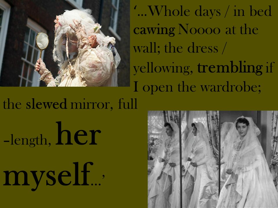 … Whole days / in bed cawing Noooo at the wall; the dress / yellowing, trembling if I open the wardrobe; the slewed mirror, full –length, her myself …