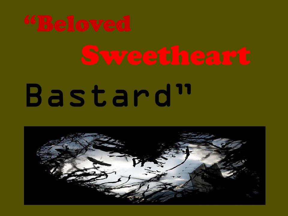 Beloved Sweetheart Bastard