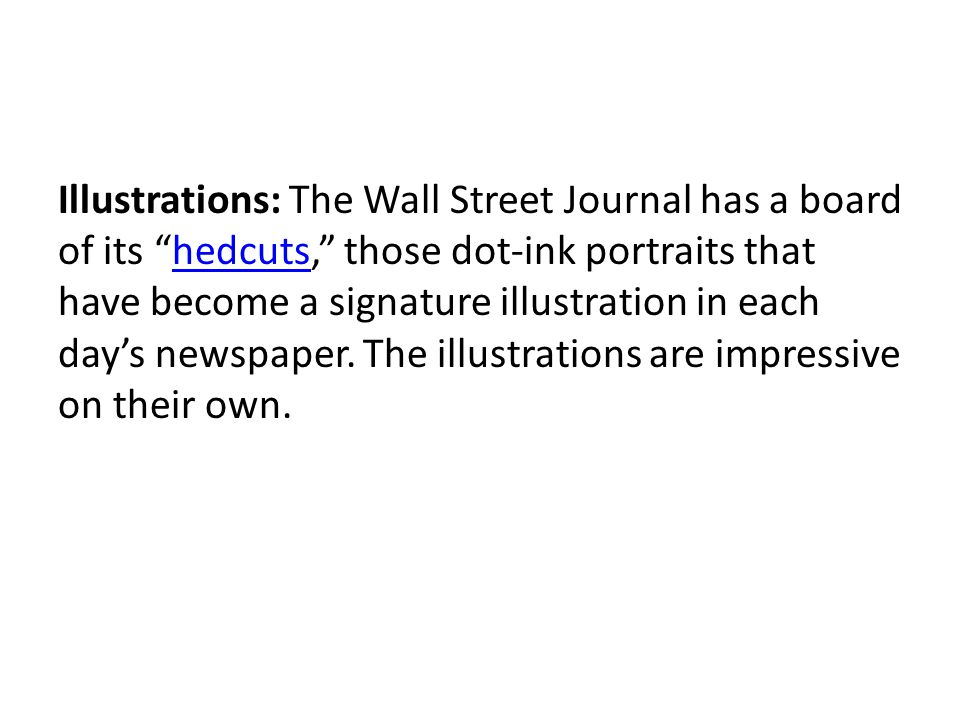 Illustrations: The Wall Street Journal has a board of its hedcuts, those dot-ink portraits that have become a signature illustration in each days newspaper.