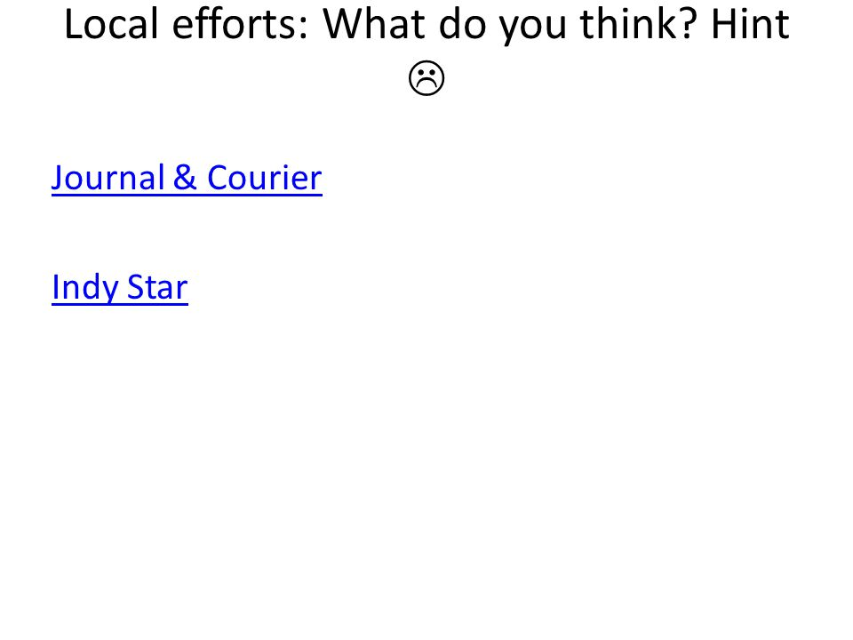 Local efforts: What do you think Hint Journal & Courier Indy Star