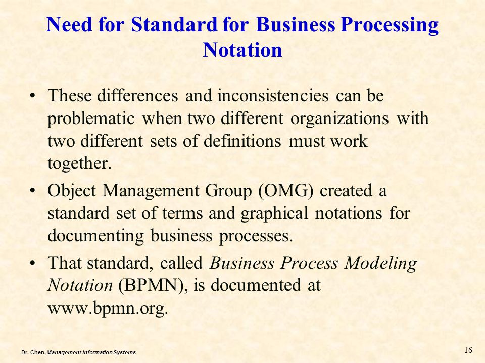 Dr. Chen, Management Information Systems These differences and inconsistencies can be problematic when two different organizations with two different