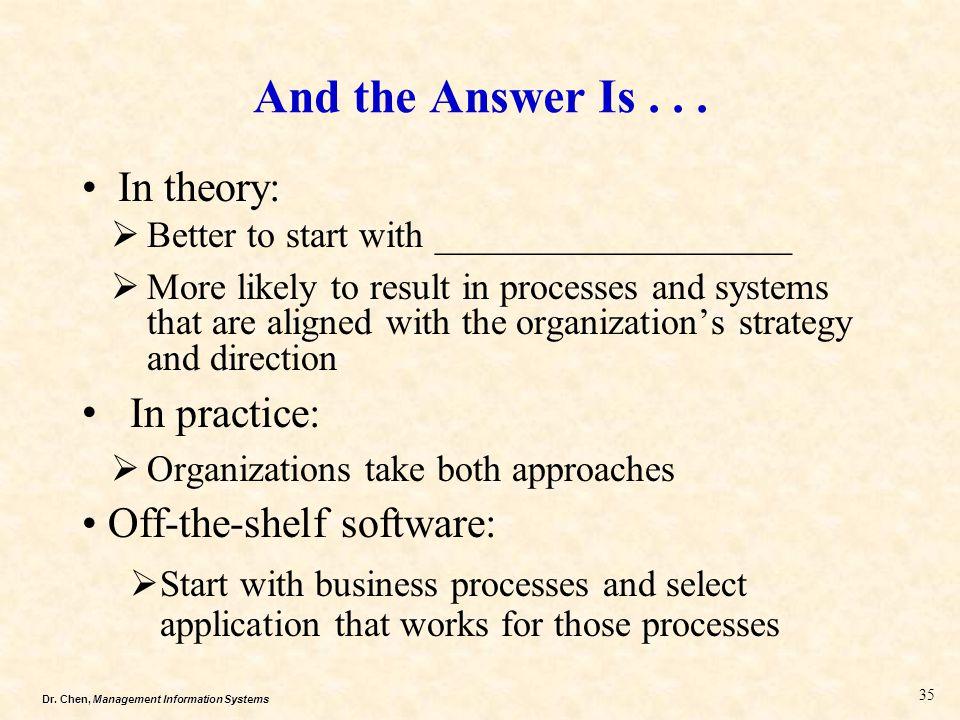 Dr.Chen, Management Information Systems And the Answer Is...