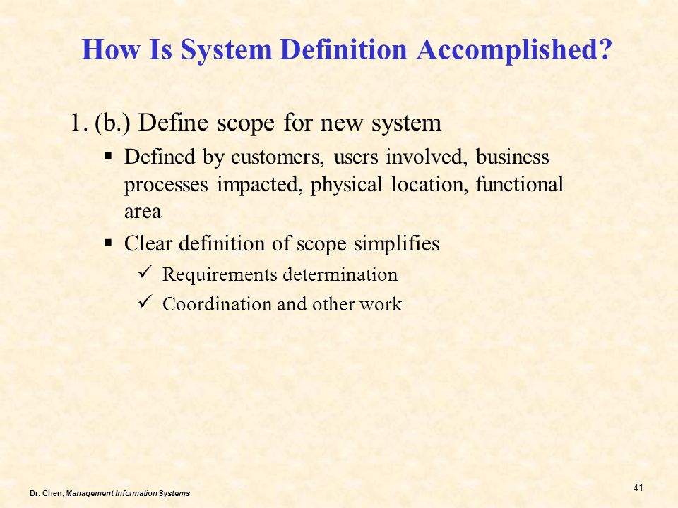 Dr.Chen, Management Information Systems 41 How Is System Definition Accomplished.