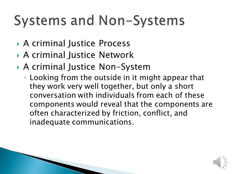 What is a system? Group of interacting, interrelated, or interdependent entities Condition of harmonious, orderly action, but is this realistic? Is th