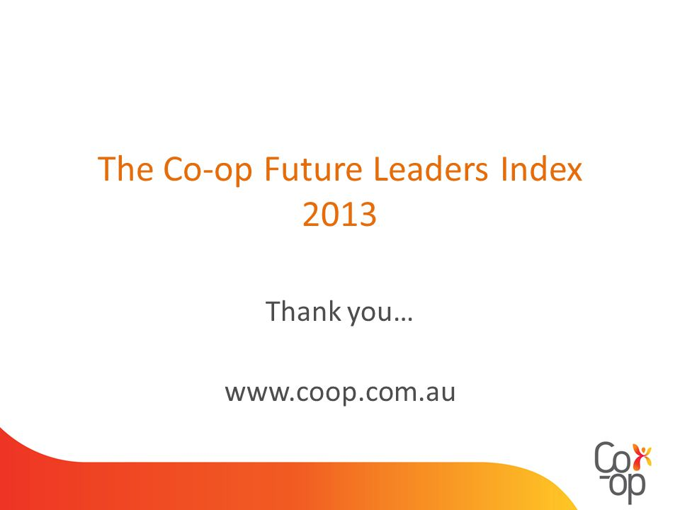 The Co-op Future Leaders Index 2013 Thank you…