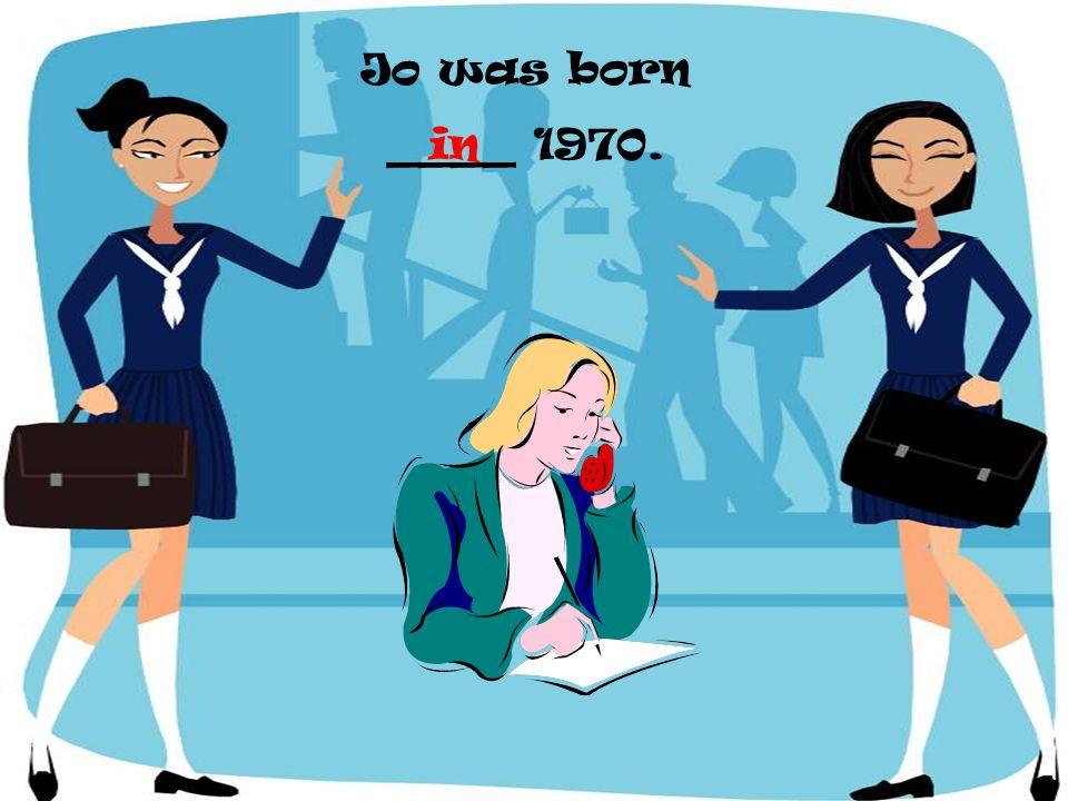 Jo was born ____ 1970. in