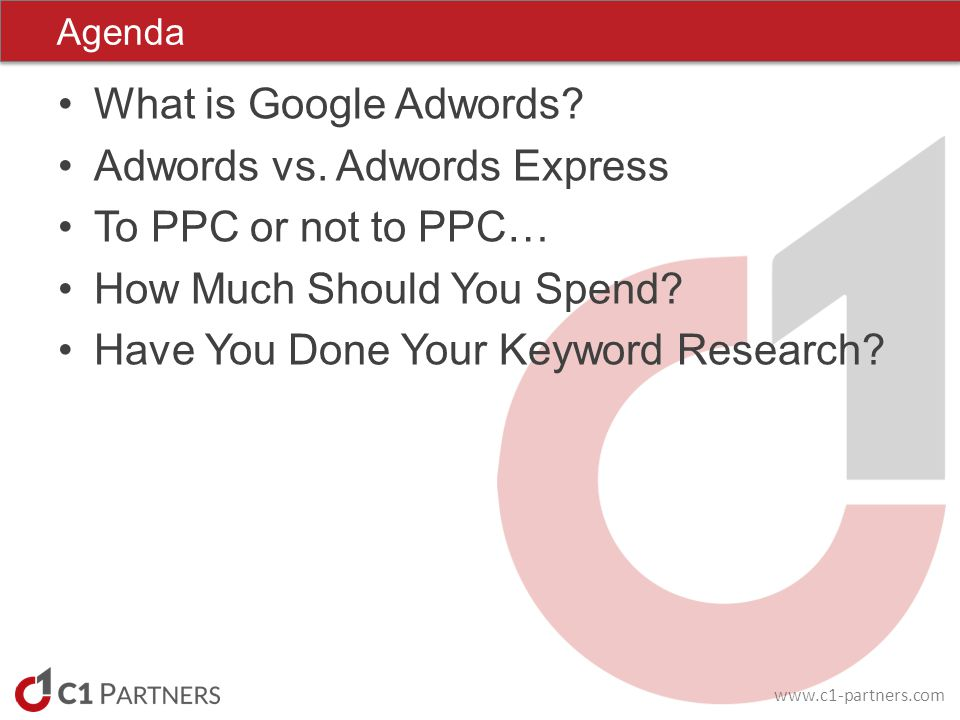 www.c1-partners.com What is Google Adwords. Adwords vs.