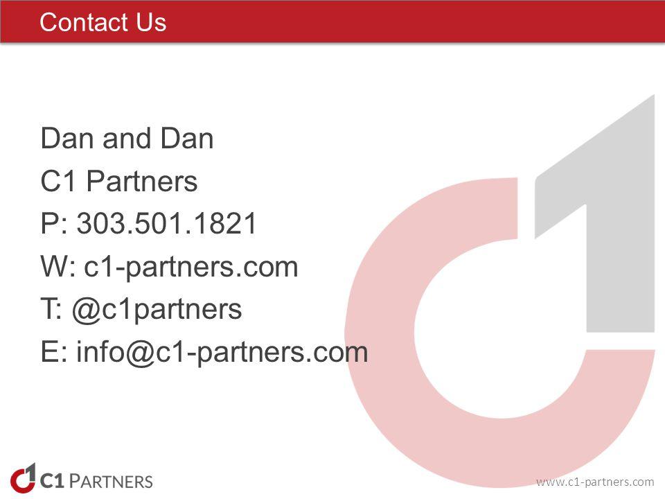 www.c1-partners.com Dan and Dan C1 Partners P: 303.501.1821 W: c1-partners.com T: @c1partners E: info@c1-partners.com Contact Us