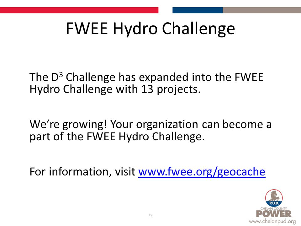 FWEE Hydro Challenge The D 3 Challenge has expanded into the FWEE Hydro Challenge with 13 projects.