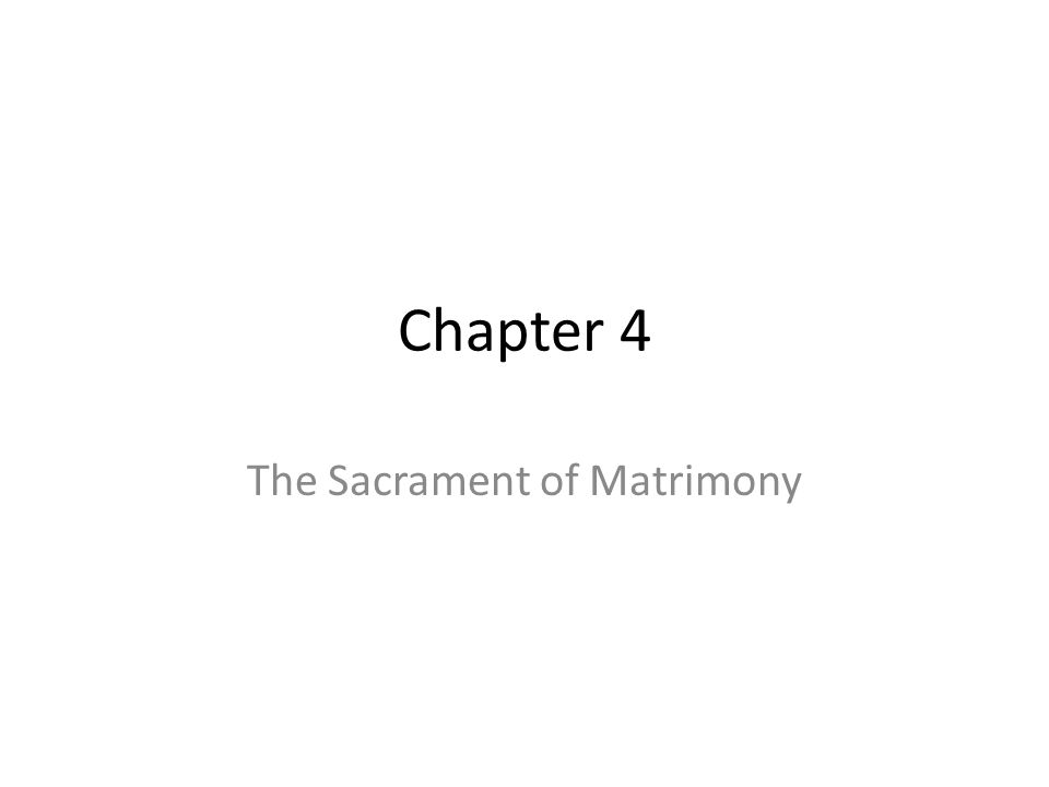 Chapter 4 The Sacrament of Matrimony