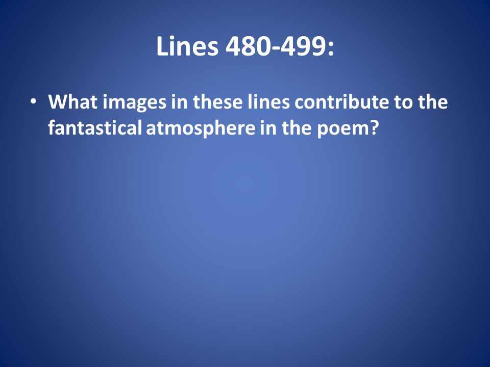 Lines 480-499: What images in these lines contribute to the fantastical atmosphere in the poem?