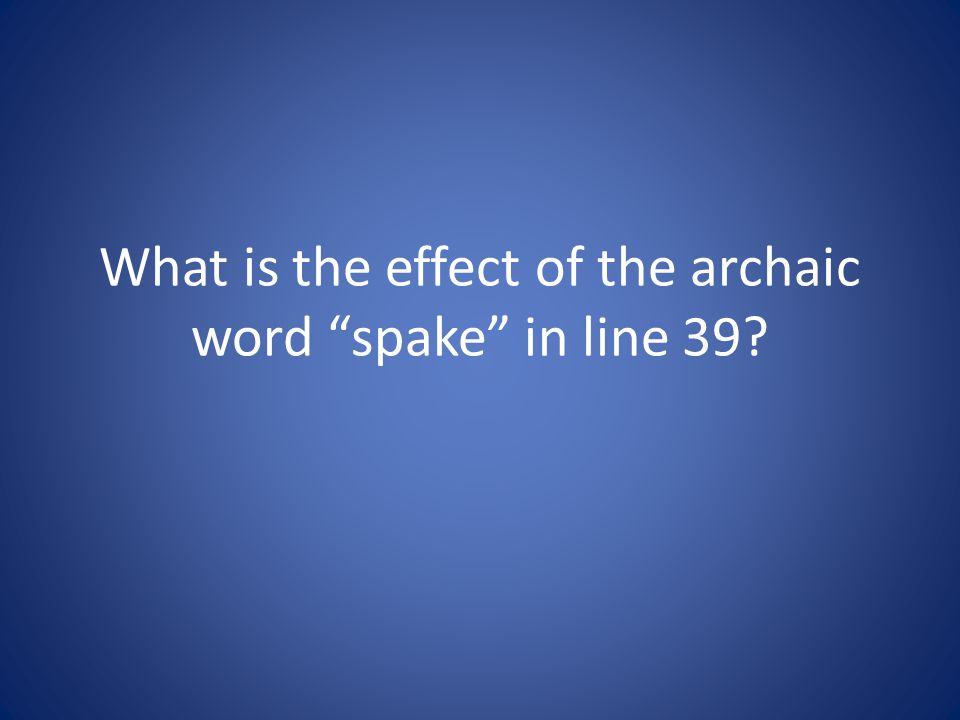 What is the effect of the archaic word spake in line 39?
