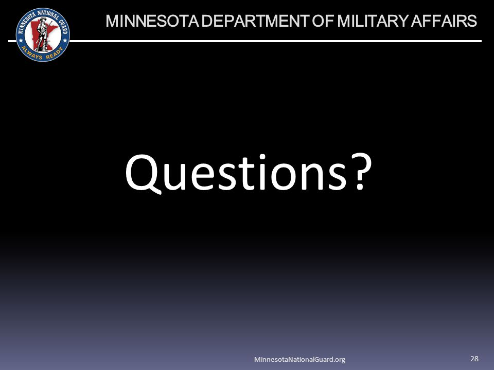 MINNESOTA DEPARTMENT OF MILITARY AFFAIRS Questions MinnesotaNationalGuard.org 28