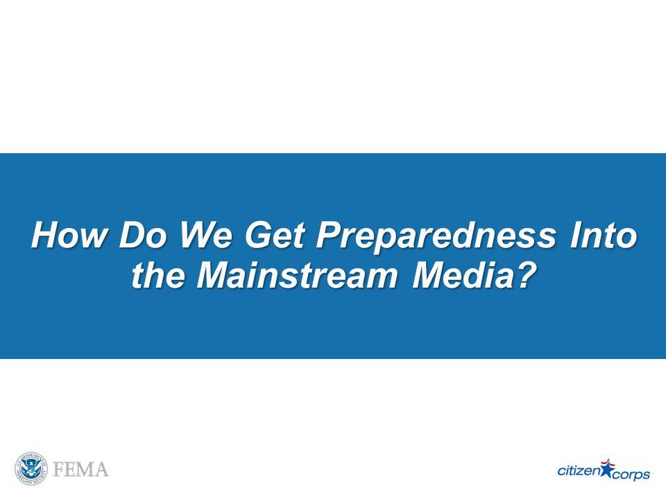 How Do We Get Preparedness Into the Mainstream Media