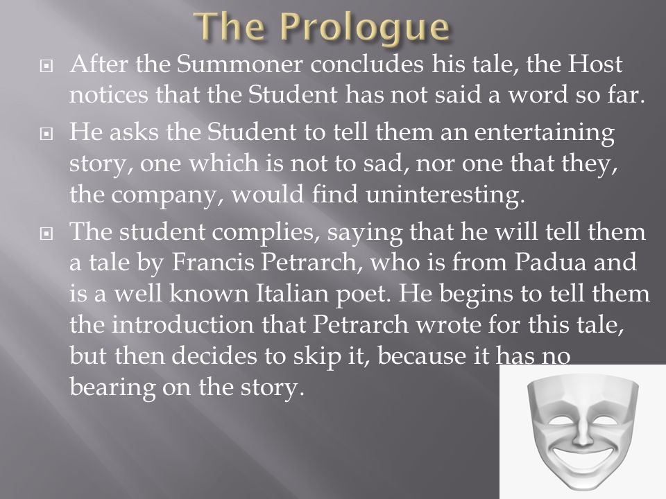 After the Summoner concludes his tale, the Host notices that the Student has not said a word so far.