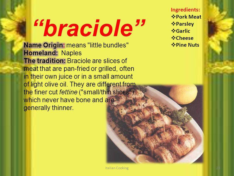 Italian Cooking23 braciole Ingredients: Pork Meat Parsley Garlic Cheese Pine Nuts