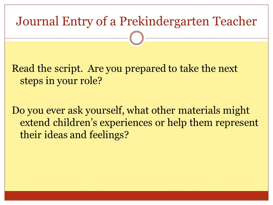 Journal Entry of a Prekindergarten Teacher Read the script.