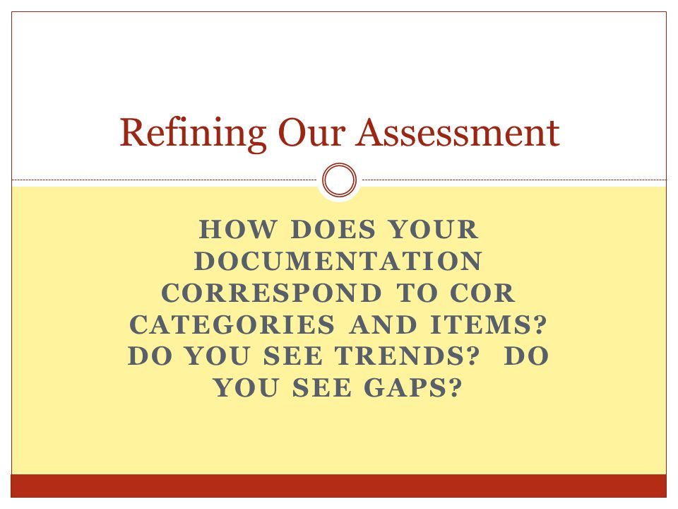 HOW DOES YOUR DOCUMENTATION CORRESPOND TO COR CATEGORIES AND ITEMS.