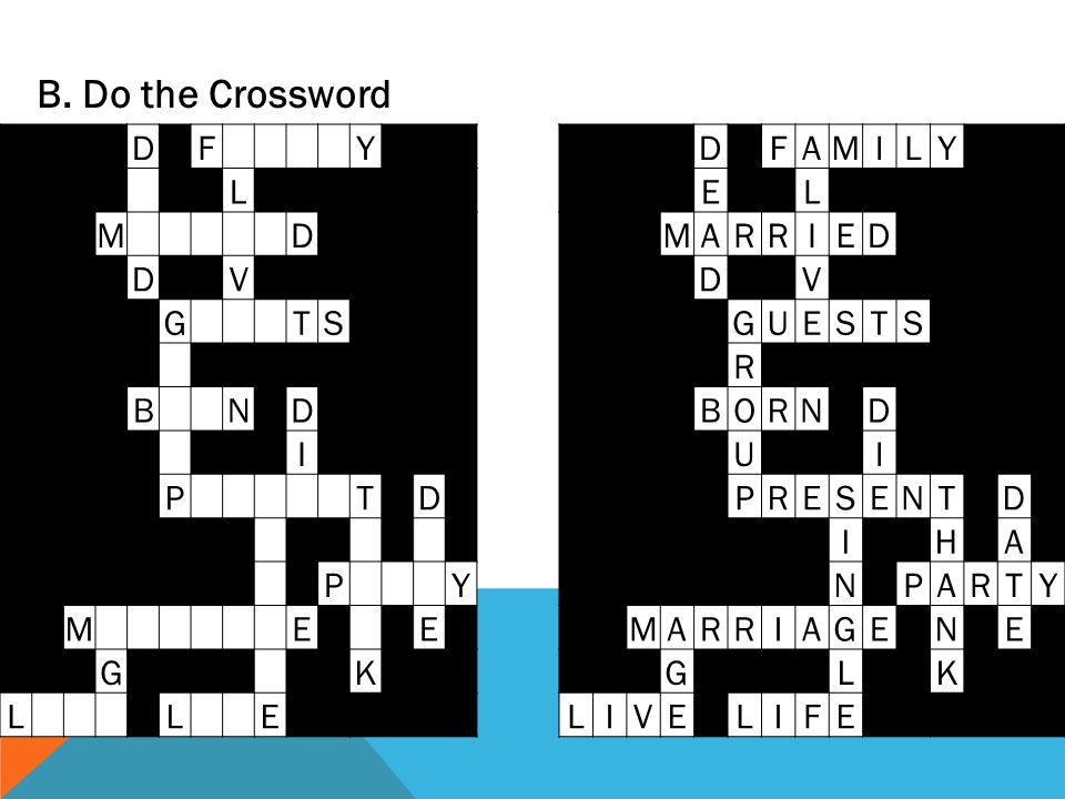 B. Do the Crossword DFAMILY EL MARRIED DV GUESTS R BORND UI PRESENTD IHA NPARTY MARRIAGENE GLK LIVELIFE DFY L MD DV GTS BND I PTD PY MEE GK LLE