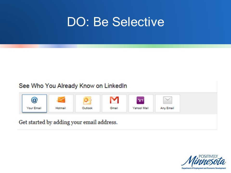 DO: Be Selective