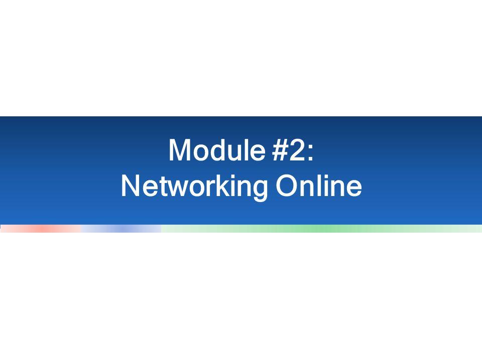Module #2: Networking Online