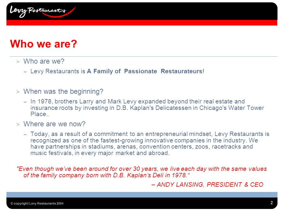 3 © copyright Levy Restaurants 2004 Welcome.
