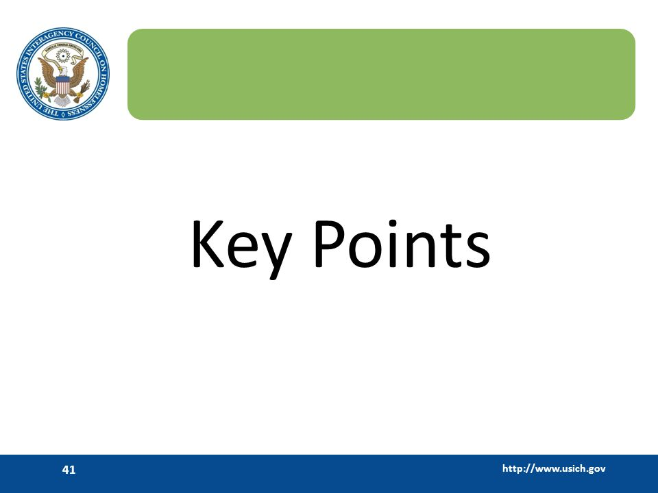 http://www.usich.gov 41 Key Points