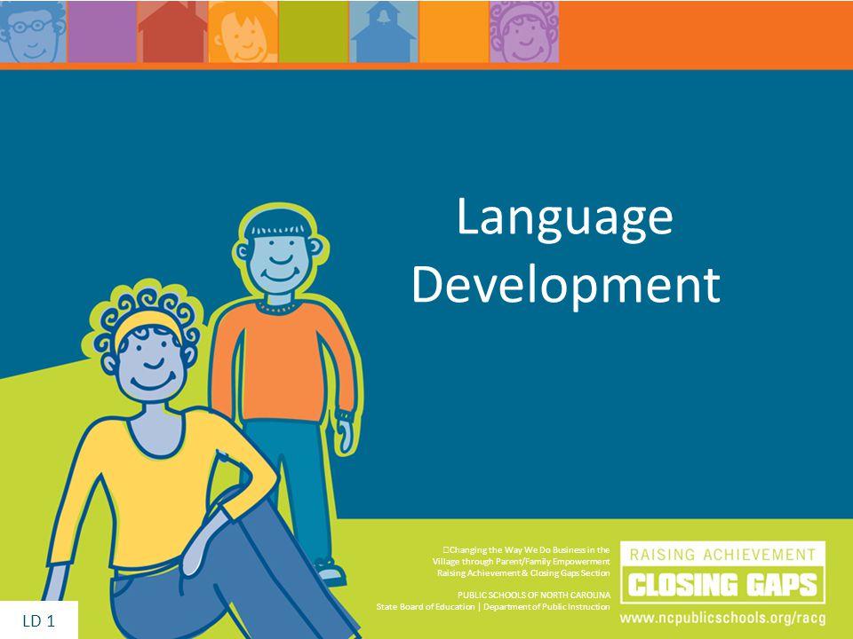 Language Development Changing the Way We Do Business in the Village through Parent/Family Empowerment Raising Achievement & Closing Gaps Section PUBLI