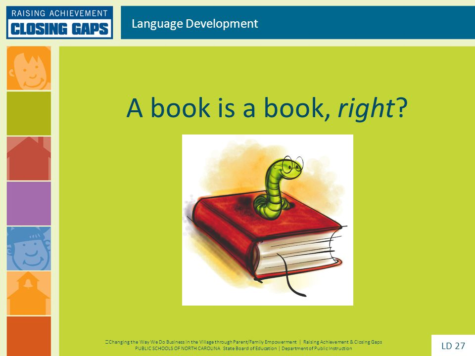 A book is a book, right? Language Development Changing the Way We Do Business in the Village through Parent/Family Empowerment | Raising Achievement &