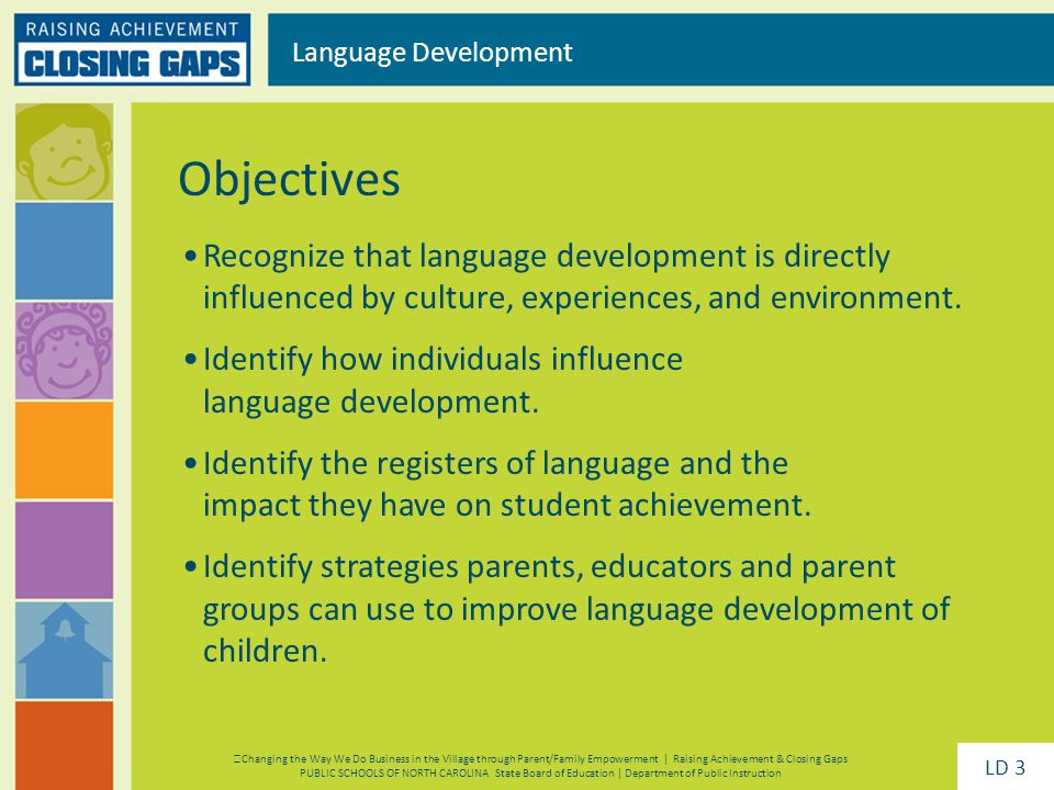 Recognize that language development is directly influenced by culture, experiences, and environment. Identify how individuals influence language devel