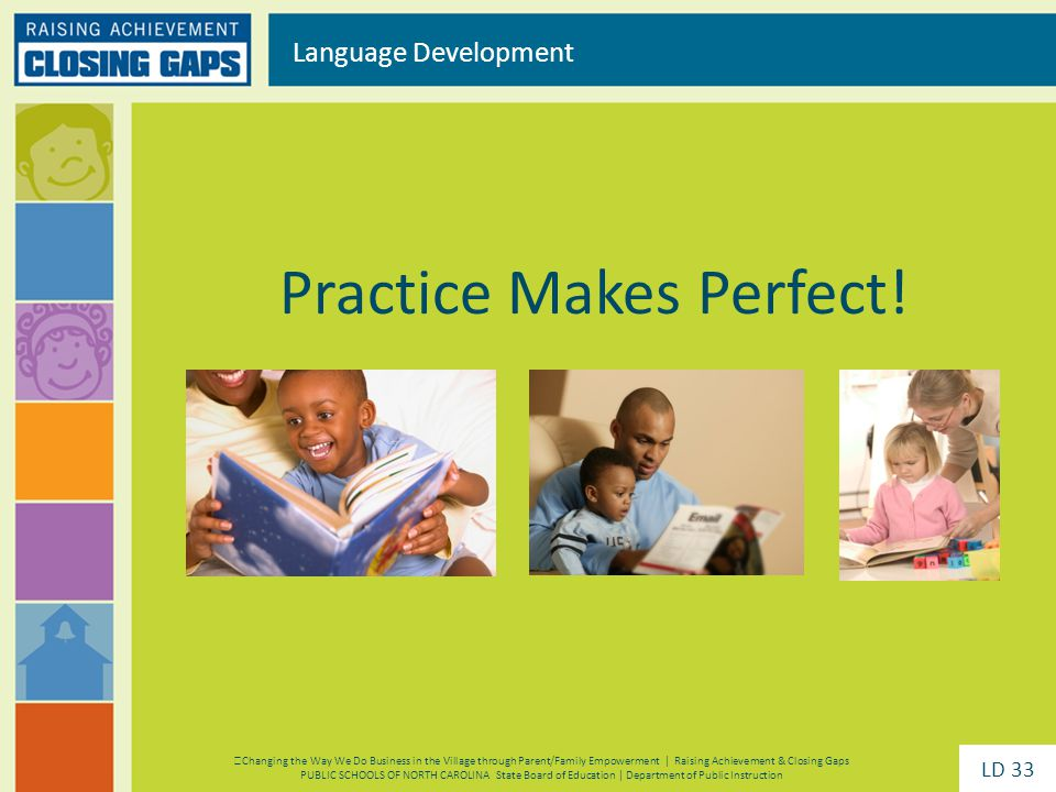 Practice Makes Perfect! Language Development Changing the Way We Do Business in the Village through Parent/Family Empowerment | Raising Achievement &