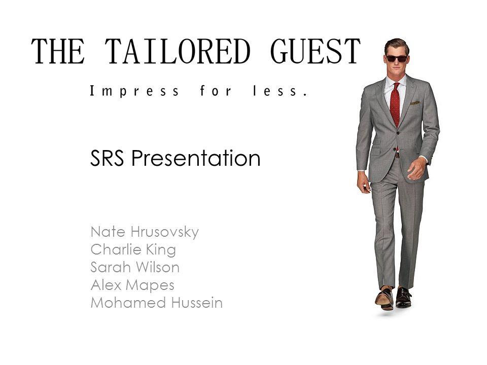 Nate Hrusovsky Charlie King Sarah Wilson Alex Mapes Mohamed Hussein SRS Presentation